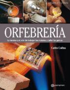 orfebreria: la tecnica y el arte de trabajar los metales y tallar las gemas-carles codina-9788434214149