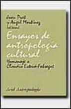 ensayos de antropologia cultural: homenaje a claudio esteva-fabre gat-angel martinez hernaez-joan prat caros-9788434422049