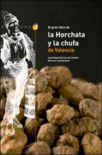 el gran libro de la horchata y la chufa de valencia-jose soriano del castillo-9788437094649