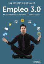 empleo 3.0: encuentra trabajo con internet y las redes sociales luz martin rodriguez 9788441534049
