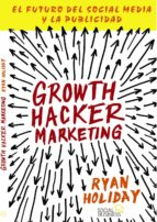growth hacker marketing-ryan holiday-9788441535749
