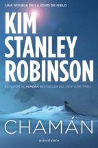 chamán (ebook)-kim stanley robinson-9788445004449