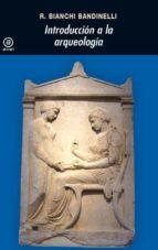 introduccion a la arqueologia ranuccio bianchi bandinelli 9788446001249