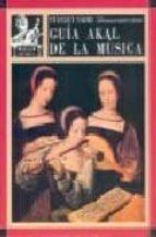 GUIA AKAL DE LA MUSICA (LIBRO + CASSETTES)