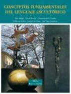 conceptos fundamentales del lenguaje escultorico 9788446018049