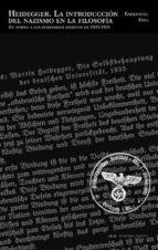 heidegger: la introduccion del nazismo en la filosofia (en torno a los seminarios ineditos de 1933-1935)-emmanuel faye-9788446025849