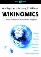 wikinomics: la nueva economia de las multitudes inteligentes-don tapscott-anthony d. williams-9788449320149
