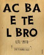 acaba este libro-keri smith-9788449330049
