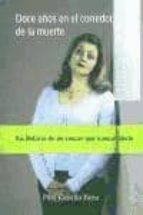 Descarga de libros de Google en línea gratis Doce años en el corredor de la muerte