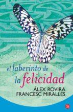 el laberinto de la felicidad-alex rovira-francesc miralles-9788466321549