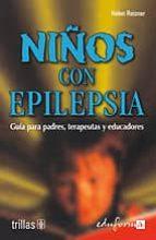 niños con epilepsia: guia para padres, terapeutas y educadores-helen reisner-9788466541749