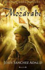el mozarabe jesus sanchez adalid 9788466645249