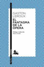 el fantasma de la ópera gaston leroux 9788467047349