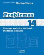 cuaderno matematicas: problemas 14: sistema metrico decimal. medi das iniciales (educacion primaria)-9788467324549