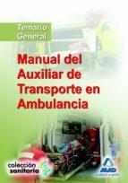 MANUAL DEL AUXILIAR DE TRANSPORTE EN AMBULANCIA. TEMARIO GENERAL ( 2ª ED.)