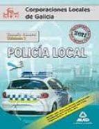policias locales de galicia. temario general. volumen i-9788467670349