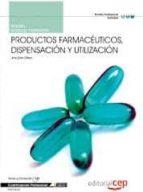 manual productos farmaceuticos, dispensacion y utilizacion. cuali ficaciones profesionales ana sanz cillero 9788468116549