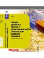 CUERPO EJECUTIVO POSTAL Y DE TELECOMUNICACION (PROMOCION INTERNA) TEST