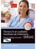 TÉCNICO/A EN CUIDADOS AUXILIARES DE ENFERMERÍA. SERVICIO GALLEGO DE SALUD (SERGAS). TEST PARTE COMÚN