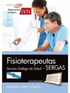 fisioterapeuta. servicio gallego de salud (sergas). temario parte común 9788468160849