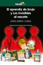 el aprendiz de brujo y los invisibles al rescate-jordi sierra i fabra-9788468340449