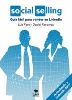 social selling: guía fácil para vender en linkedin. (actualizado a likendin 2017) (ebook)-luis font-daniel ronceros-9788468502649