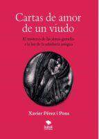 cartas de amor de un viudo. el misterio de las almas gemelas a la luz de la sabiduría antigua (ebook)-xavier perez i pons-9788468680149
