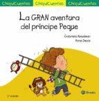 chiquicuentos 44 :la gran aventura del principe peque-gabriela keselman-9788469606049