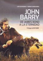 john barry: de james bond a la eternidad luis savedra 9788469732649