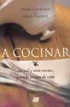 a cocinar; las mil y una recetas para la cocina de casa-hasier etxeberria-david de jorge-9788470994449