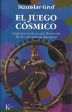 el juego cosmico: exploraciones en las fronteras de la conciencia humana-stanislav grof-9788472454149