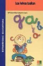 las letras bailan: prevencion y tratamiento de los trastornos lec toescritores y dislexia (estrategias educativas)-maria jose marrodan girones-9788472783249