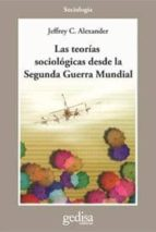 teorias sociologicas desde la segunda guerra mundial-jeffrey alexander-9788474323849