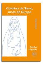 catalina de siena. santa de europa-carlos ros-9788474678949