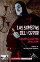 las sombras del horror: edgar allan poe en el cine edgar allan poe 9788477026549