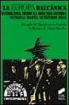 la europa balcanica: yugoslavia, desde la segunda guerra mundial hasta nuestros dias ricardo m. martin de la guardia guillermo a. perez sanchez 9788477384649