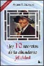 los 10 secretos de la abundante felicidad adam j. jackson 9788478082049