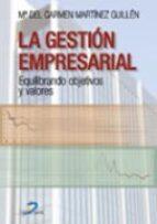 la gestion empresarial: equilibrando objetivos y valores mª carmen martinez guillen 9788479785949