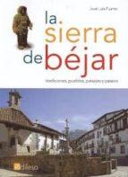 la sierra de bejar: tradiciones, pueblos, paisajes y paseos-jose luis puerto-9788480126649