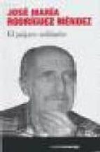el pajaro solitario-jose maria rodriguez mendez-9788480486149