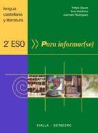 para informar(se), 2º eso: lengua castellana y literatura (programa galaxia)-9788480636049