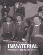 inmaterial: patrimonio y memoria colectiva 9788481815849