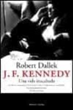 j.f. kennedy: una vida inacabada-robert dallek-9788483076149