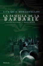 la semilla de la barbarie enrique moradiellos 9788483078549