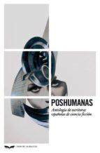 poshumanas: antologia de escritoras de ciencia ficcion-9788483446249