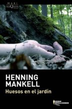 huesos en el jardin-henning mankell-9788483839249
