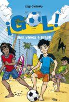 ¡nos vamos a brasil! (serie ¡gol! 2) (ebook)-luigi garlando-9788484419549