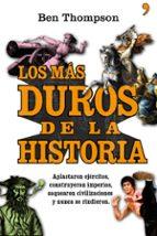 (pe) los mas duros de la historia: aplastaron ejercitos,construye ron imperios, saquearon civilizaciones y nunca se rindieron-ben thompson-9788484609049