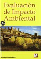 evaluacion de impacto ambiental (2ª ed.)-domingo gomez orea-9788484760849