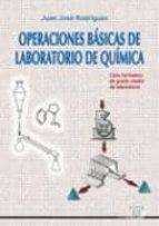 operaciones basicas de laboratorio de quimica: ciclo formativo de grado medio de laboratorio juan jose rodriguez 9788486108649